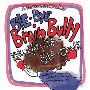 Impowered by Me - Bye Bye Brain Bully book